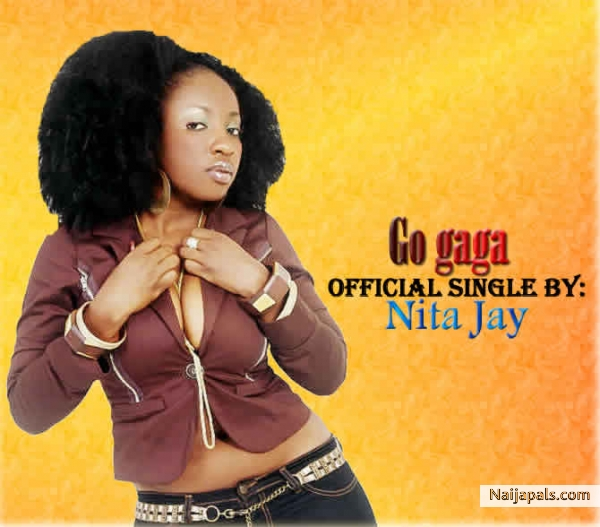 Go Gaga - Nita Jay // Nigerian Music Download + Lyrics