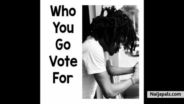 Who You Go Vote For