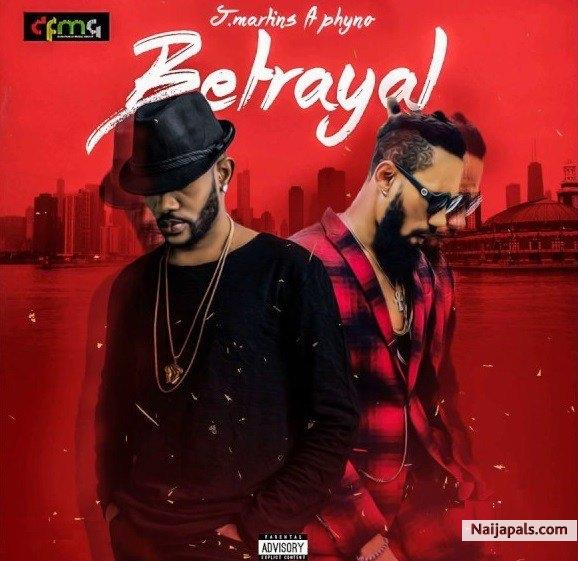 J Martins ft Phyno - Betrayal | Naija Songs // Naijapals