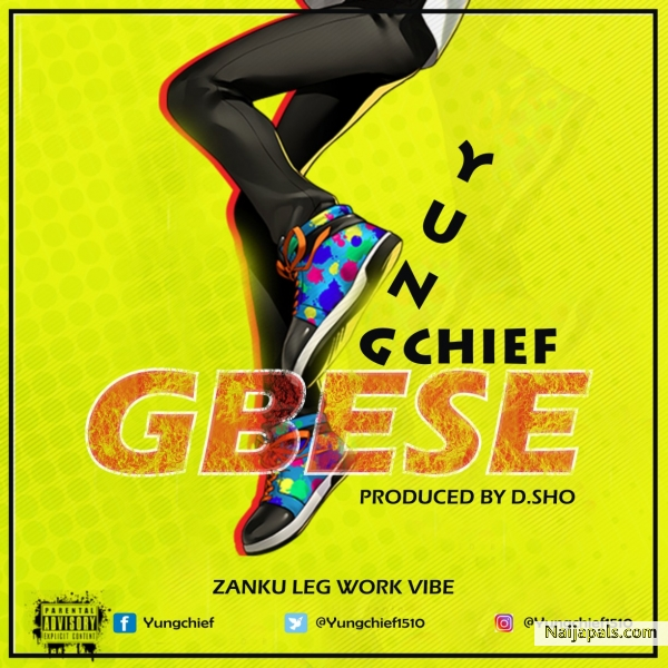 Download mp3: GBESE - Yungchief