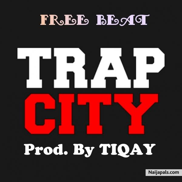 Download Trap City (Free Beat Prod  By TIQAY) By TIQAY + Lyrics