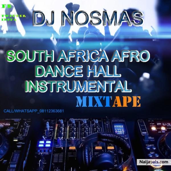 DJ Nosmas - The Mix(South African Afro Dance Hall