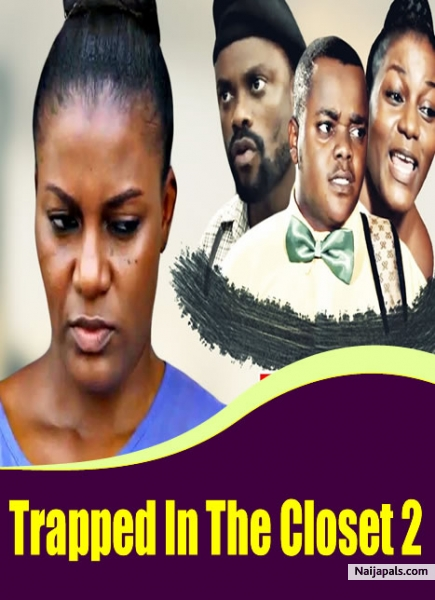 trapped in the closet 2 nigerian movie naijapals