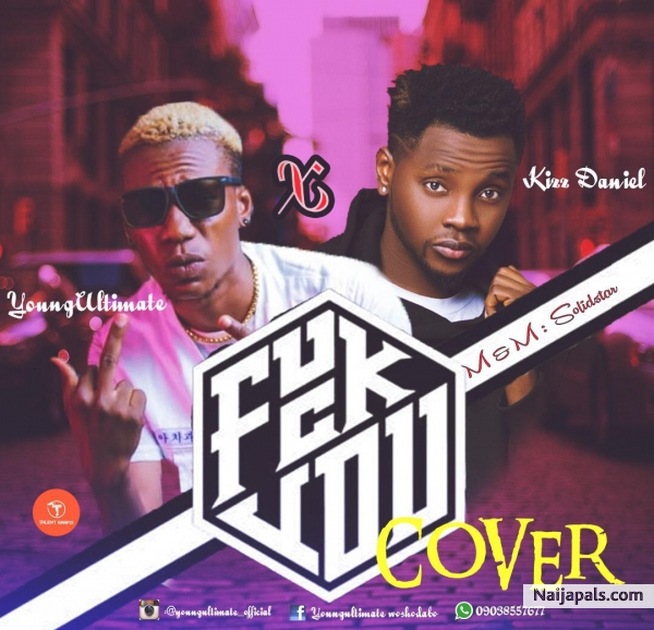 YoungUltimate x Kizz Daniel - Fvck You cover