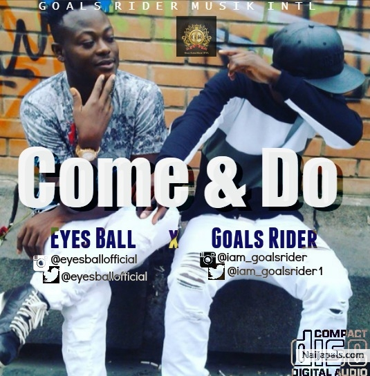 I Am A Rider Song Download: Eyes Ball Ft. Goals Rider // Nigerian Music