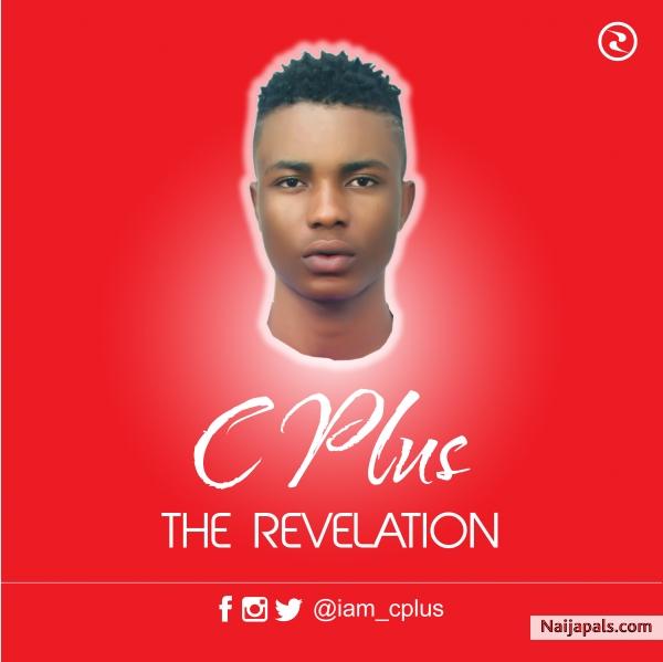 Show me love - C Plus // Nigerian Music Download + Lyrics