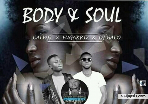 Body and soul (latest Nigeria music)