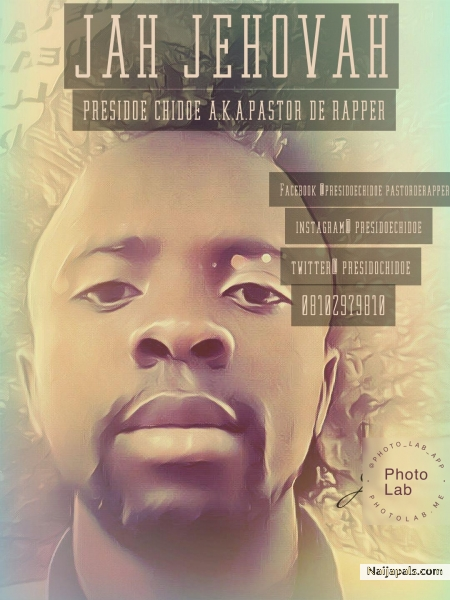 JAH JEHOVAH - presidoe chidoe a k a pastor de rapper