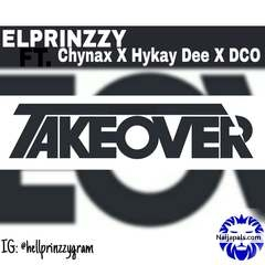 MUSIC PREMIERE: Elprinzzy ft Chynax X Hykay Dee X DCO – TAKEOVER