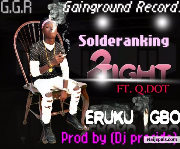 Download eruku igbo By Solderanking 2tight ft Qdot + Lyrics