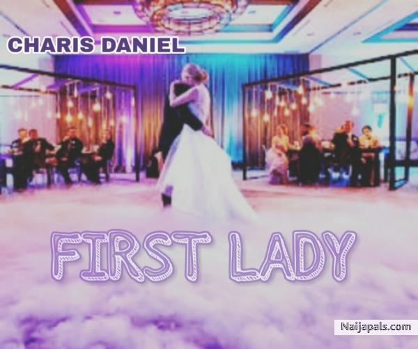 Charis Daniel - 1st lady | Naija Songs // Naijapals