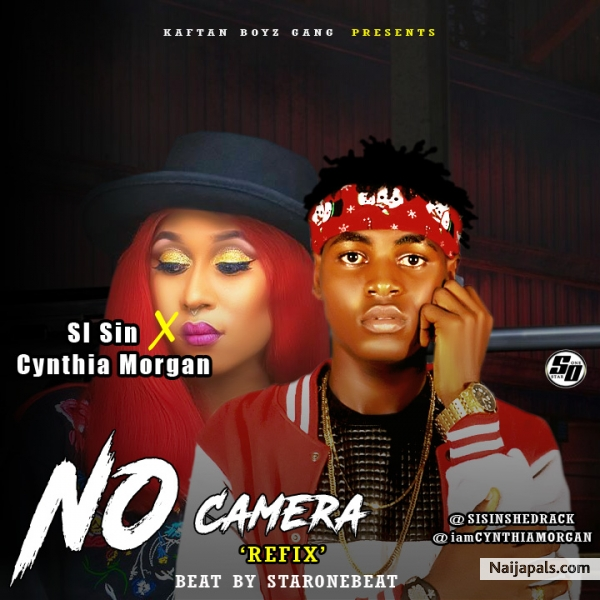SI sin_ft_Cynthia Morgan - No Cameras (Prod By. StarOne Beat)
