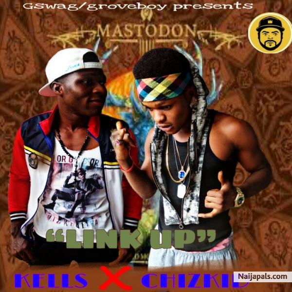 Download phyno link up cover freestyle By Kells x Chizkid + Lyrics