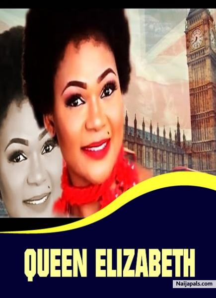 queen elizabeth nigerian movie naijapals