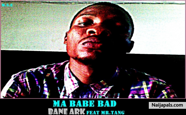 Ma Babe Bad feat Mr.Tang