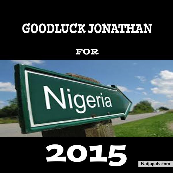 GoodLuck Jonathan for 2015 (Nigeria) - De Boss // Nigerian