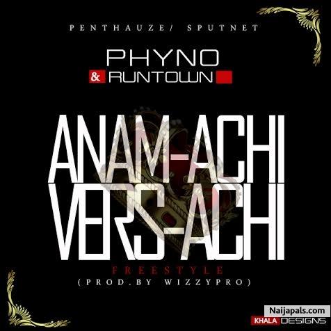 """[Music]: Runtown x Phyno – """"Anamachi Versace"""""""
