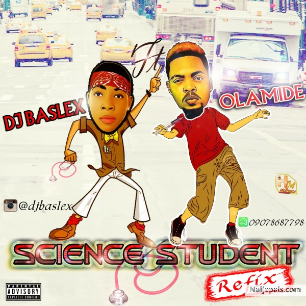 DJ Baslex ft Olamide - Science Student Refix | Naija Songs // Naijapals