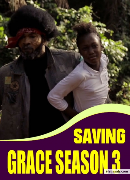 Saving Grace Season 3 Nigerian Movie Naijapals