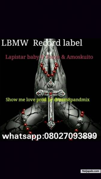 Lapistar baby ft Tosyn & Amosquito - Show me love   Naija