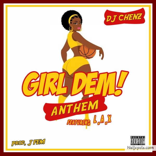 Girl Dem Anthem (Prod. By J Fem)‎