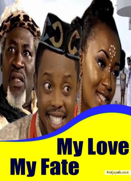 My Love My Fate / Nigerian movie - Naijapals