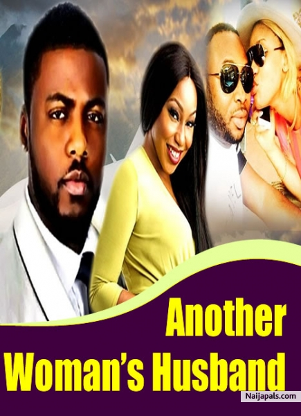 another womans husband nigerian movie naijapals