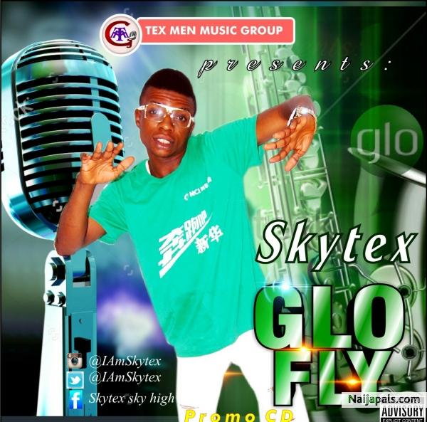 Skytex - Glo fly ( Full Version Jingle) | Naija Songs