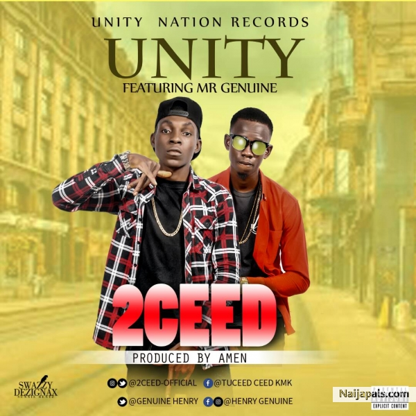 Download Unity By 2CEED Ft Mr  Genuine + Lyrics // Naija Music
