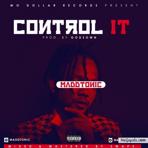 Control It Madd Tonic Download Lyrics