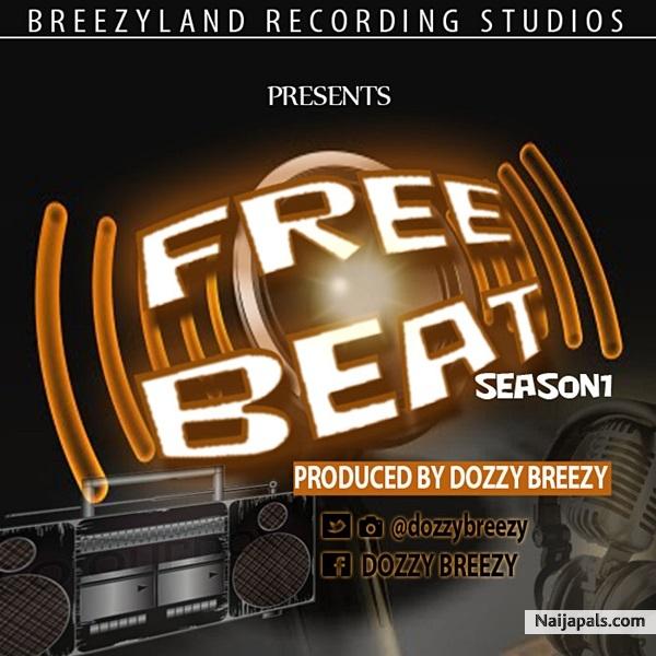 Download FREE BEAT(PROD  Dozzy Breezy) By DOZZY BREEZY + Lyrics