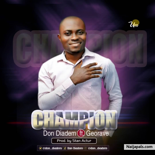 Champion by Don Diadem ft Georave