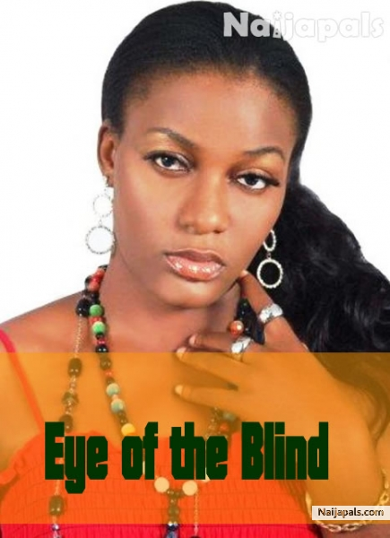 Eye Of The Blind 2 Nigerian Movie Naijapals