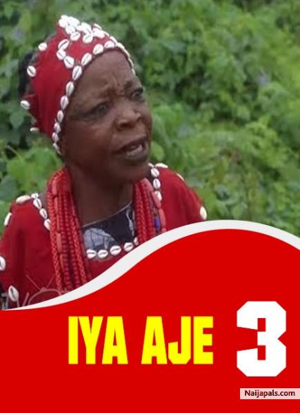 IYA AJE 3 / Yoruba movie - Naijapals