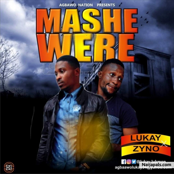 Mashewere - Lukay ft Zyno // Nigerian Music Download + Lyrics