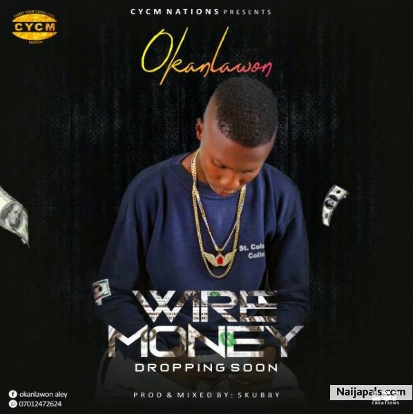 Okanlawon Wire Money Prod By Skubby Lyrics