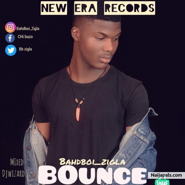 Bounce - Bahdboi Zigla