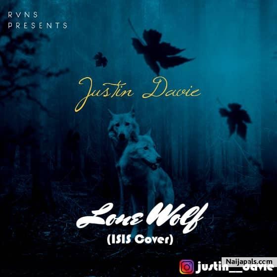 Justin Davie - Lone Wolf (ISIS Cover) | Naija Songs // Naijapals