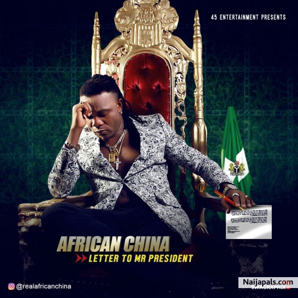Letter To mr President   African China // Nigerian Music Download