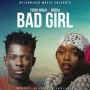 Bad Girl by Terry Apala ft Bisola (Bb Naija)