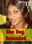 She Dog Reloaded