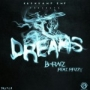 Dreams by B.raiz Ft. P.Fizzy