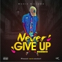 Never Give Up by Maxie Milliano