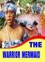 THE WARRIOR MERMAID