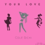Your Love by Cole_richi