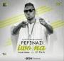 Pepenazi ft Lil kesh