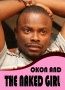 OKON AND THE NAKED GIRL