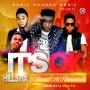 HILLSTiX - It's OK ft Sean Clinton, Toubey , Jay-jay (prod. IJ-Beats)