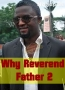 Why Reverend Father 2