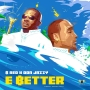 E Better by B-Red  Ft. Don Jazzy